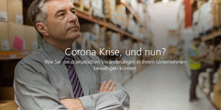 Corona Krise, was nun? Wie Sie die dramatischen Veränderungen in Ihrem Unternehmen bewältigen können.