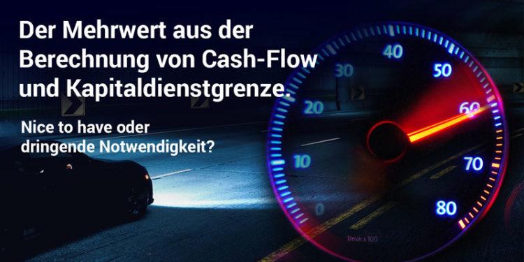 Der Mehrwert aus der Berechnung von Cash-Flow und Kapitaldienstgrenze. Wie Unternehmen die Daten richtig nutzen können.
