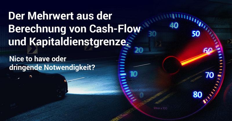 Der Mehrwert aus der Berechnung von Cash-Flow und Kapitaldienstgrenze.