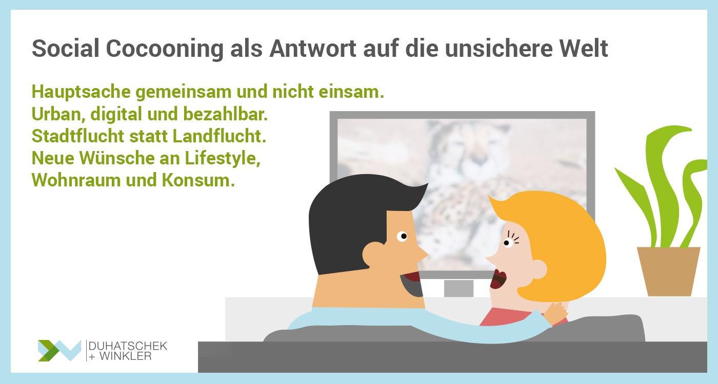 Social Cocooning als Antwort auf die unsichere Welt - Duhatschek und Winkler GmbH